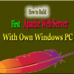 How to Build My First Web Server by Apache With Own Windows PC