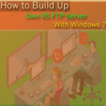 How to Build UP Own IIS FTP Server with Windows 7