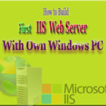 Build Your First IIS Web Server With Own Windows PC