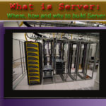 What is Server: Where, How and Why to Build Server