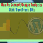 How to Connect Google Analytics With Wordpress Site