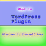 What is WordPress Plugin: Discover it Yourself Anew