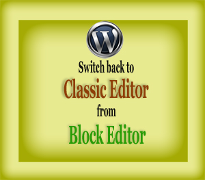 Classic Editor from Block Editor