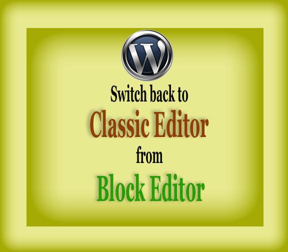 Classic Editor from Block Editor focus