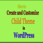 Learn How to Create a Child Theme in WordPress