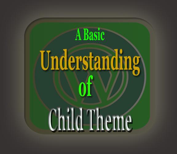 Basic understanding of Child Theme focus