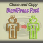 How to Clone and Copy WordPress Post