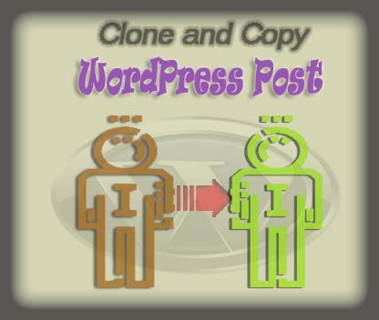 Copy and clone WordPress post