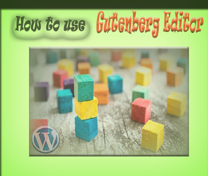 How to use Gutenberg Editor