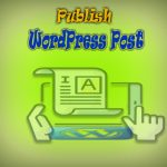 How to publish WordPress post Different ways